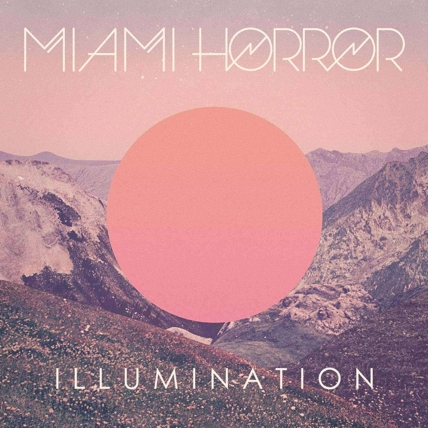 "Miami Horror: ""Illumination"""